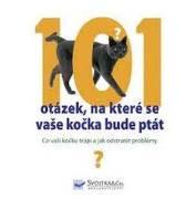 101 otázek, na které se vaše kočka bude ptát (Co vaši kočku trápi a jak odstranit problémy? )
