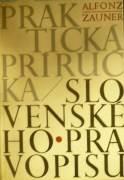 Zauner Alfonz - Praktická príručka slovenského pravopisu / 1973 /
