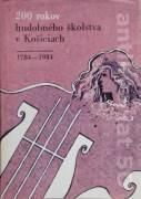 200 rokov hudobného školstva v Košiciach (1784 - 1984)