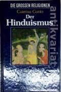 Der Hinduismus (Geistlicher Inhalt Geschichte Religioses Leben)