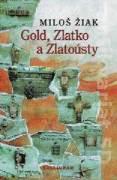 Gold, Zlatko a Zlatoústy