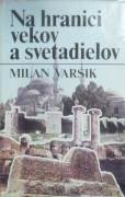Varsik Milan - Na hranici vekov a svetadielov