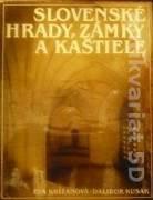 Križanová Eva, Kusák Dalibor - Slovenské hrady, zámky a kaštiele / 1984 /