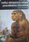 Jelínek Jan - Velký obrazový atlas pravekého člověka