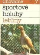 Chováme športové holuby letúny