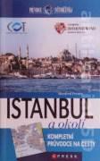 Istanbul a okolí (Kompletní průvodce na cesty)