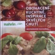 Obohacení kuchyně, inspirace skvělých chutí (Mezinárodní kuchařka)