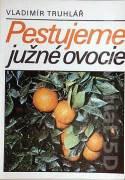 Pestujeme južné ovocie