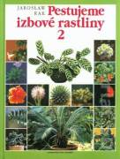 Pestujeme izbové rastliny 2. / 1999 /