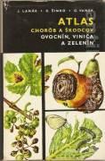 Atlas chorôb a škodcov ovocnín, viniča a zelenín