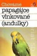 Chováme papagájce vlnkované (andulky)