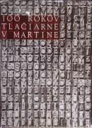 100 rokov tlačiarne v Martine (1869 - 1969)
