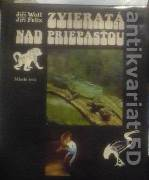 Wolf Jíří, Felix Jíří - Zvieratá nad priepasťou