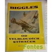 Biggles od velbloudích stihaček