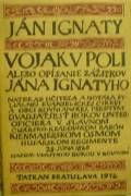Ignaty Ján - Vojak v poli alebo opísanie zážitkov Jána Ignatyho