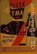 Hečko František - Svätá tma / 1963 /