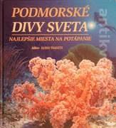 Podmorské divy sveta (Najlepšie miesta na potápanie)