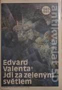 Valenta Edvard - Jdi za zeleným světlem