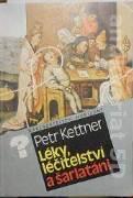 Kettner Petr - Léky, léčitelství a šarlatáni