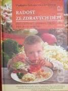 Radost ze zdravých dětí (Preventivní i léčebná strava pro celou rodinu)