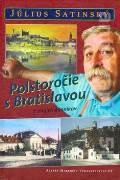 Polstoročie s Bratislavou - Z mojich denníkov