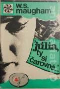 Maugham W. S. - Júlia, ty si čarovná. .