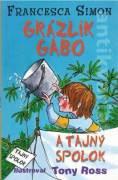 Grázlik Gabo a tajný spolok