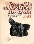 Topografická mineralógia slovenska 1. (A - Kl)