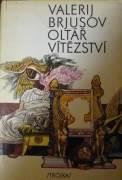 Brjusov Valerij - Oltář vítězství