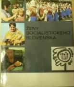 Kolektív - Ženy socialistického Slovenska / 1974 /