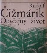 Čižmárik Rudolf - Obyčajný život