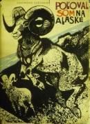 Széchenyi Zsigmond - Poľoval som na Alaske / 1967 /