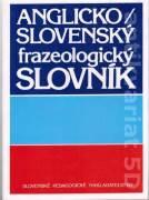 Anglicko Slovenský frazeologický slovník