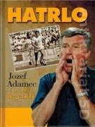 Hatrlo (Jozef Adamec - príbeh legendy)