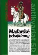 Maďarské (seba) klamy