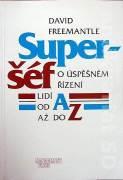 Superšéf (O úspěšném řízení lidí od A do Z)