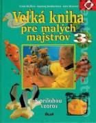 Veľká kniha pre malých majstrov 3.