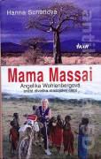 Mama Massai ( Angelika Wohlenbergová - svätá divoška masajskej stepi )