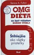 OMG diéta ( za šesť týždňov božsky šíhla )