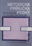 Metodická príručka na vyučovanie fyziky v 6. ročníku základnej školy