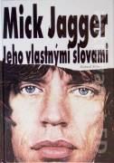 Mick Jagger. Jeho vlastnými slovami
