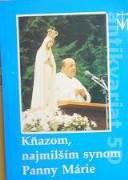 kolektív - Kňazom, najmilším synom Panny Márie