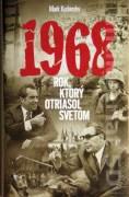 1968 - Rok, ktorý otriasol svetom