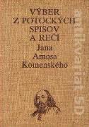 Výber z potockých spisov a rečí Jana Amosa Komenského