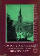 Kostoly a kaplnky hlavného mesta SSR Bratislavy
