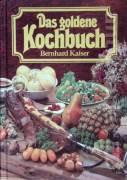 Das goldene Kochbuch (mit über 1800 Rezepten, Tips, Anleitungen und 48 ganzseitigen Farbtafeln)