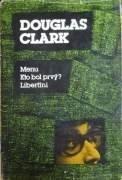 Clark Douglas - Menu, Kto bol prvý, Libertíni