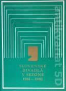 Slovenské divadlá v sezóne 1981 - 1982