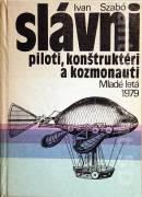 Slávni piloti, konštruktéri a kozmonauti