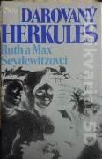 Seydewitzovci Ruth a Max - Darovaný Herkules